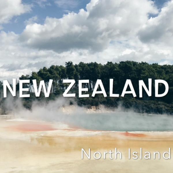 New Zealand ~ The North Island