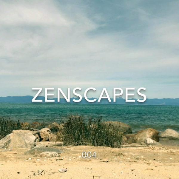 ZENSCAPE 004