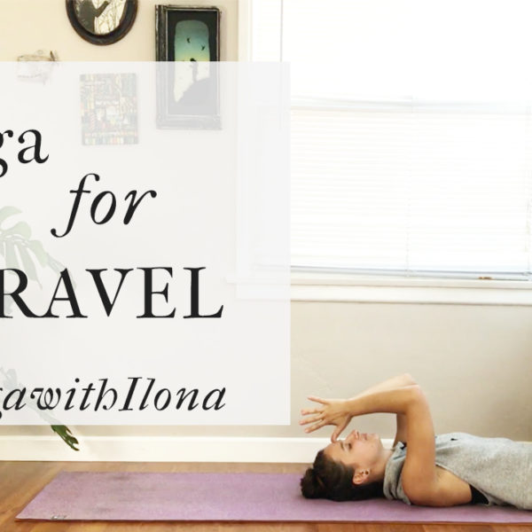 Yoga For Travel with Ilona Barnhart