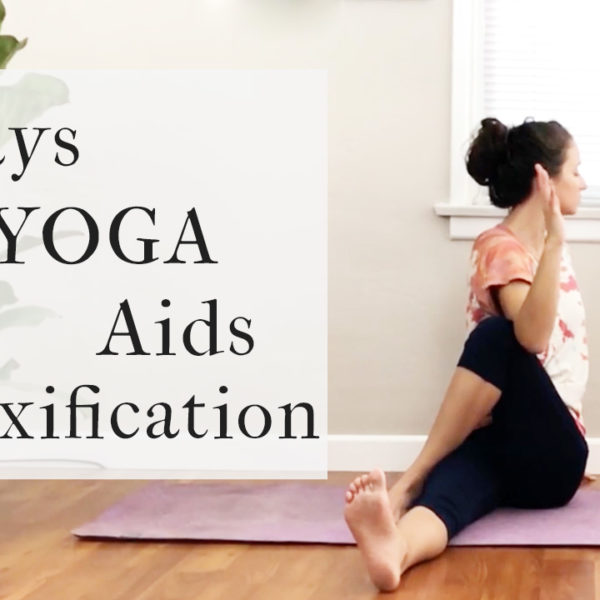 Three Ways Yoga Assists In The Detoxification Process