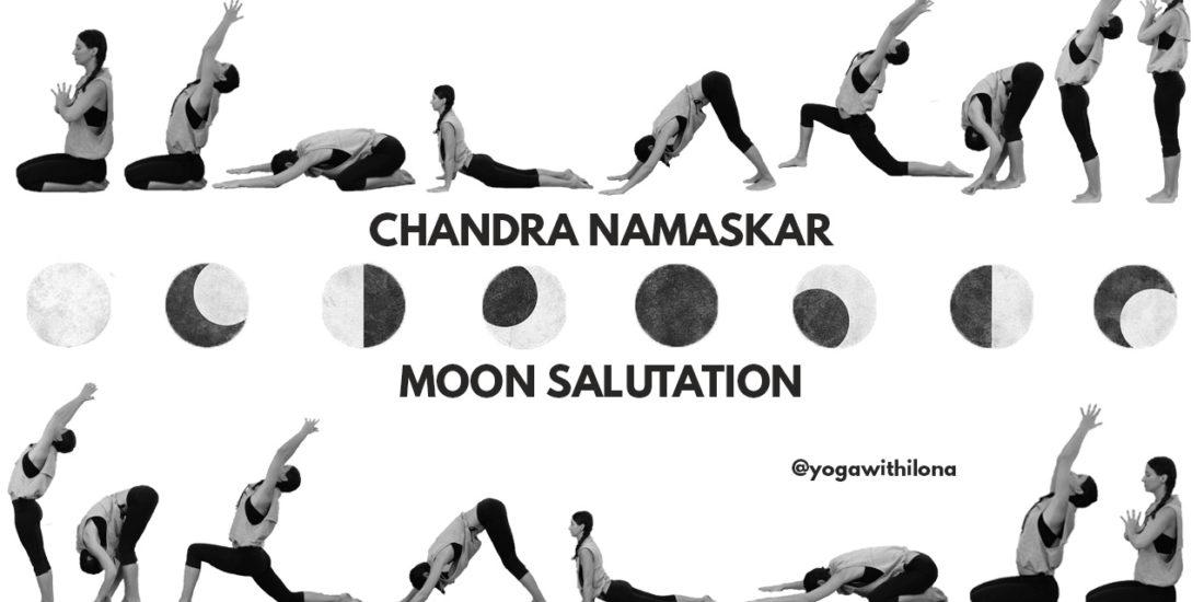 Chandra Namaskar Moon Salutation Yoga With Ilona Ilonabarnhart