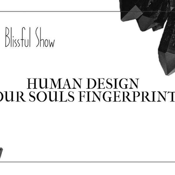 What is Human Design? || The Rad & Blissful Show Ep 3